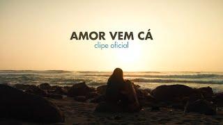 Armandinho - Amor Vem Cá | Vídeo Oficial
