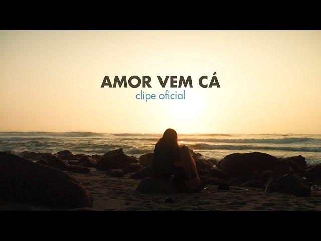 Armandinho - Amor Vem Cá   Vídeo Oficial
