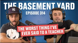 The Worst Thing I've Ever Said To A Teacher | The Basement Yard #314
