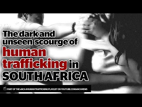 The dark and unseen scourge of human trafficking in South Africa