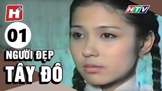 Người đẹp Tây Đô - Tập 01 | HTV Phim Tình Cảm Việt Nam Hay Nhất 2017