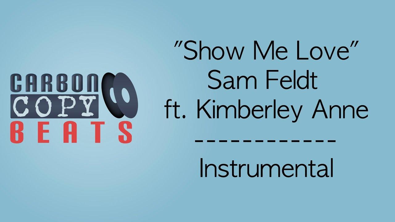 Show Me Love - Instrumental / Karaoke (In The Style Of Sam Feldt ft   Kimberly Anne)