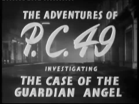 PC49 The Case Of The Guardian Angel [1949]