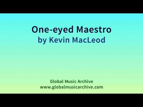 One - Eyed Maestro - Kevin MacLeod (Royalty-Free Music) (incompetech.com)