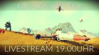 NO MAN'S SKY [LIVESTREAM HEUTE 12.08. - 19:00Uhr] [NMS] [Twitch Gameplay Let's Play Deutsch German] thumbnail