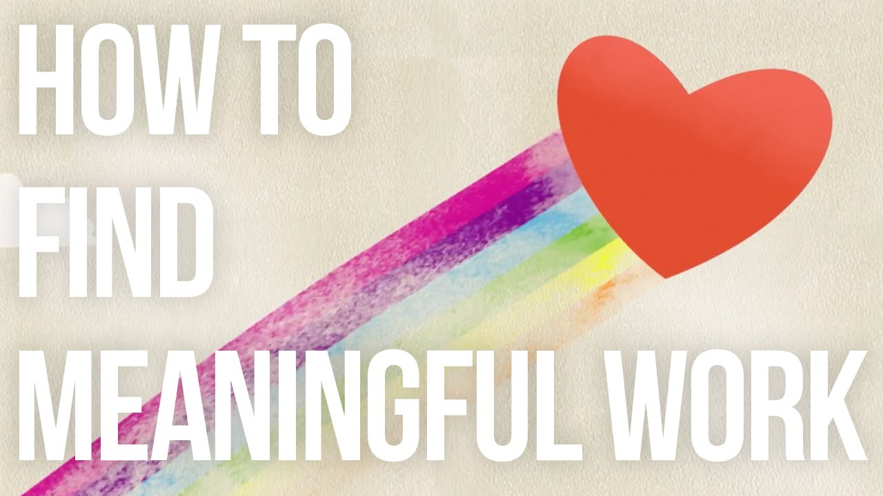How to Find Meaningful Work