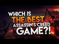 What's The BEST Assassin's Creed Game!?   MY TOP AC GAMES (2017)
