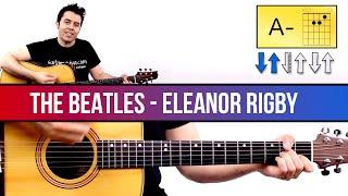 Beatles Guitarra Como tocar Eleanor Rigby Guitarra los Acordes para tocarlo todo! acordes ritm