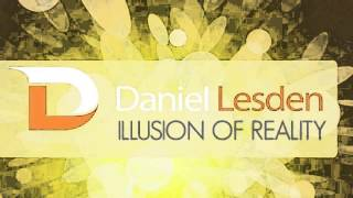 Daniel Lesden - Illusion Of Reality (Original Mix)