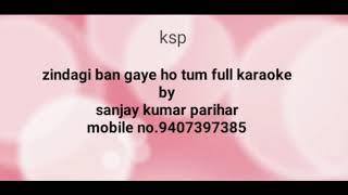 Zindagi ban gaye ho tum karaoke with lyrics sp