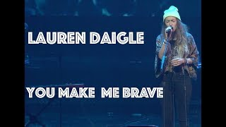 Lauren Daigle - You Make Me Brave - Heaven Come 2018
