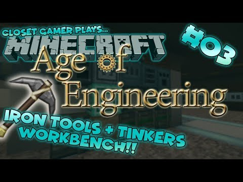 Age of Engineering #03 | Iron Tools Using Tinkers Work bench! | Closet Gamer