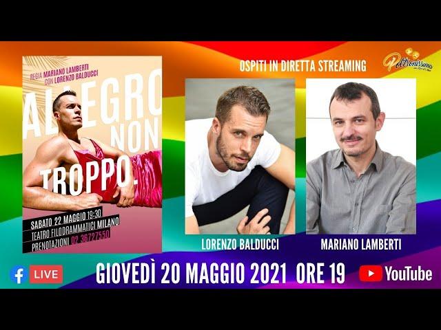20.05.2021 - Allegro, non troppo - Ospiti Lorenzo Balducci e Mariano Lamberti