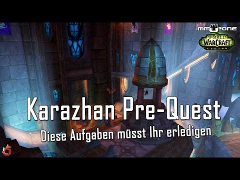 WoW Legion Patch 7.1 Karazhan Pre-Quest -...