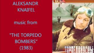 "Aleksandr Knaifel: music from ""The Torpedo Bombers"" (1983)"