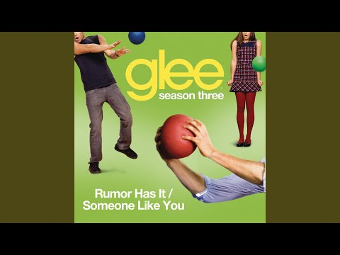 Rumour Has It / Someone Like You (Glee Cast Version)