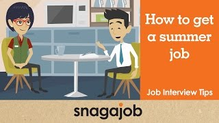 Job Interview Tips (Part 25): How to get a summer job