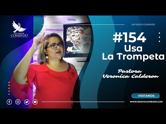 Predica # 154- USA LA TROMPETA - Pastora Veronica Calderon