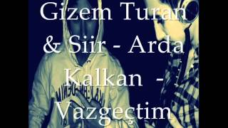 Gizem Turan - şiir - Dj Arda Kalkan - Vazgeçtim