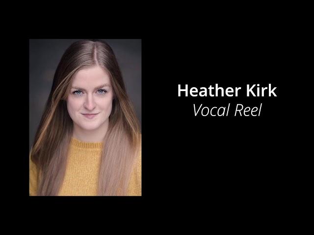 Heather Kirk - Vocal Reel