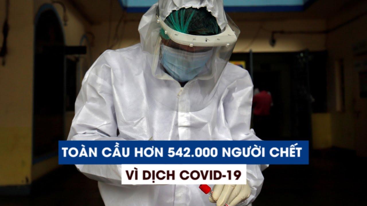 Hơn 542.000 người chết vì Covid-19 trên toàn cầu, Mỹ bắt đầu rút khỏi WHO