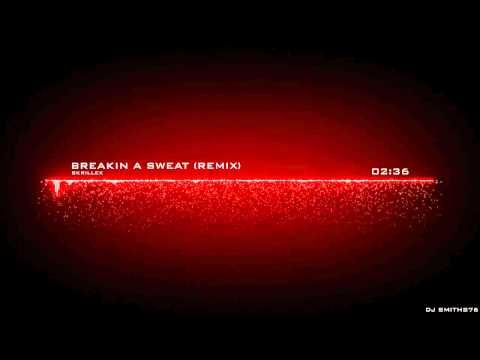 Skrillex - Breakin A Sweat Remix (DJ Smith76)