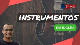 Inglês para Crianças | Instrumentos Musicais em Inglês! - Professor Samps