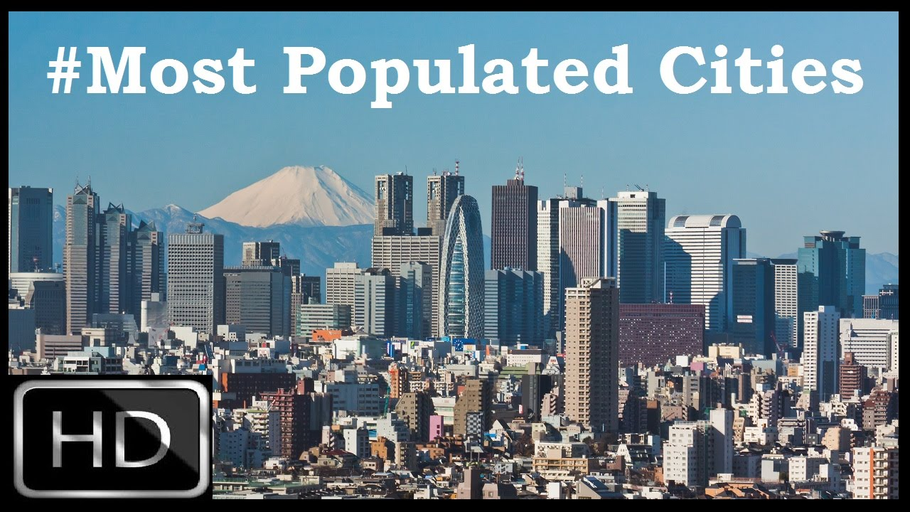 The most populated cities of the world in the world in 2013 98