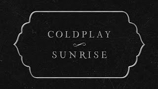 Coldplay - Sunrise (Lyric)