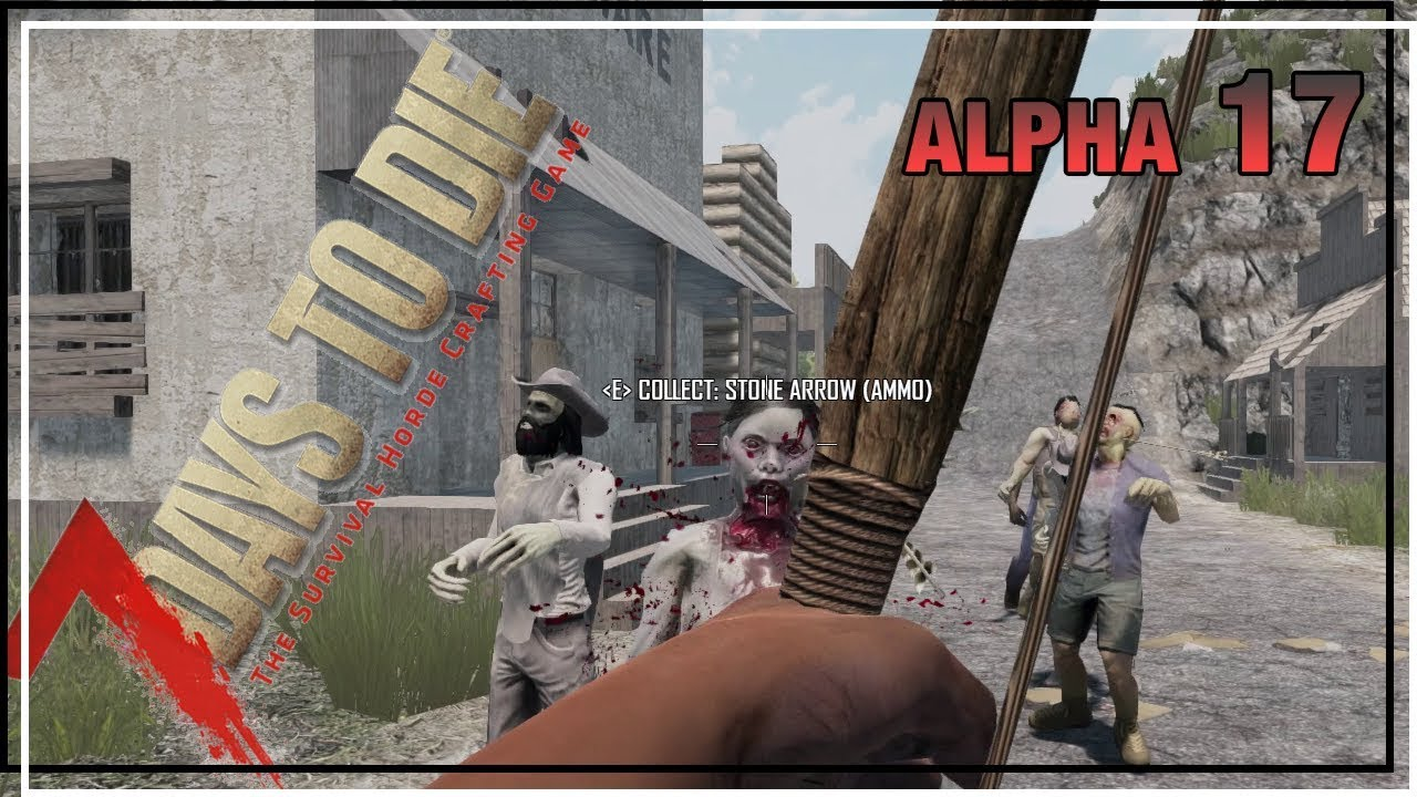 Day 1 How To Play Alpha 17 Ep 1 7 Days To Die Alpha 17 Solo Single Player Let S Play Youtube