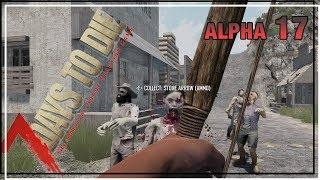 ★ Day 1: how to play alpha 17 - Ep 1 - 7 Days to Die alpha 17 solo - single player let's play