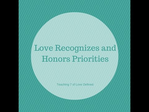 Teaching 7   Love Respects and Honors Priorities