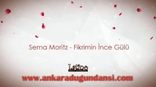 Sema Moritz - Fikrimin İnce Gülü  Türkçe - Vals