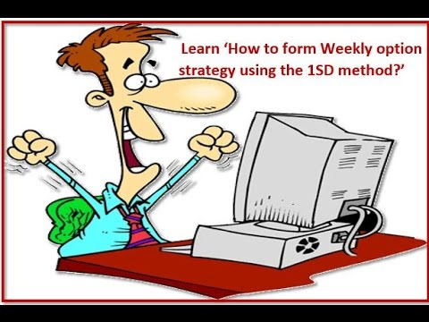 How to form Weekly option strategy using the 1SD method ?