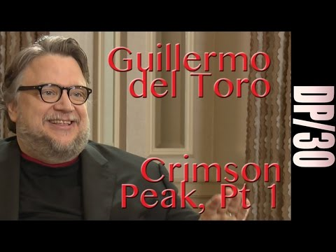DP/30: Crimson Peak, Guillermo del Toro, Part 1 of 2
