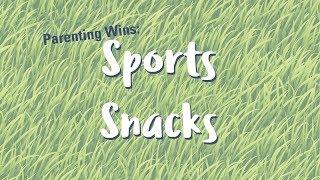 Parenting Wins: Sports Snacks