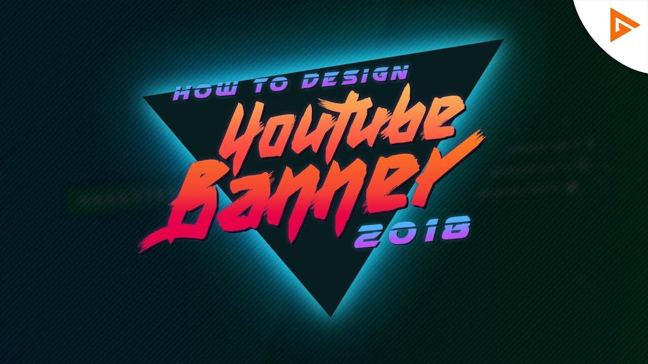 how to make custom youtube banner 2018