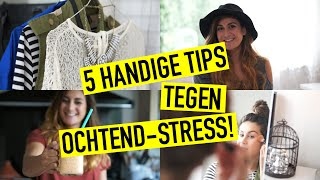 5 TIPS TEGEN OCHTEND-STRESS!
