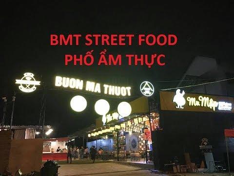 Buon Ma Thuot Street Food 2017 - Tham Quan Phố Ẩm Thực Mới Xuất Hiện Tại Buôn Ma Thuột 2017