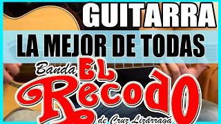 Como tocar - La Mejor de todas de El Recodo - VERSION BALADA - Acordes/Rasgueos  (HD)
