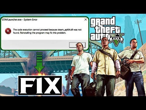 "How To FiX ""Steam Api64.dll""  Not Found In GTA V 