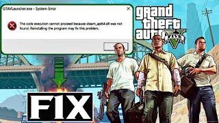 Gta V Steam Api64 Dll Missing Error 100 Fix