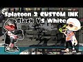Splatoon 2 Custom Ink Mods Black VS White mp3