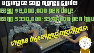 GTA Ultimate Solo Money Guide, 3 different methods ! Earn $2,000,000 per day easy $330-370k per hour