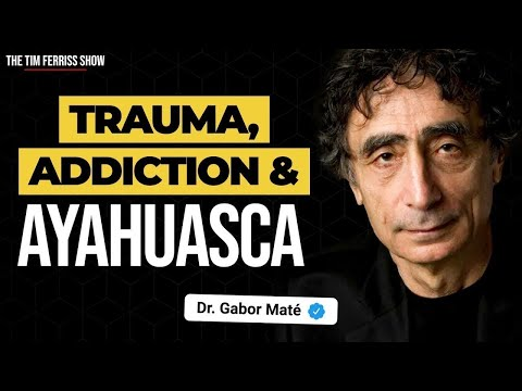 Dr. Gabor Maté Interview | The Tim Ferriss Show