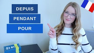 When to use Depuis Pendant Pour // Prepositions of time in French // + QUIZ
