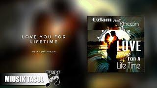 Ozlam Love You For A Lifetime