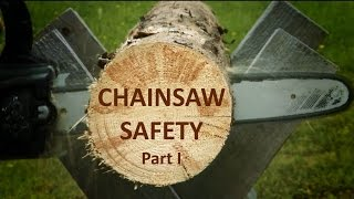 How to Use a Chainsaw Safely - Part 1