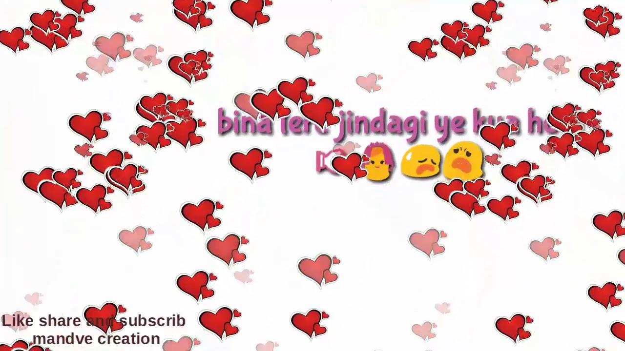 Kaise Kahu bina tere Zindagi Yeh Kya Hogi love status like share and subscribe mandve creation
