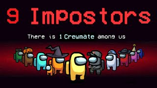 AMONG US, but new mode! 9 IMPOSTORS